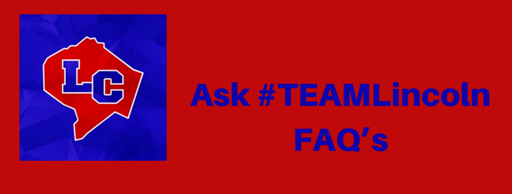 Ask  #TEAMLincoln FAQ's